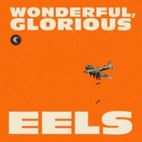 "Ascoltati: Eels, ""Wonderful, Glorious"""